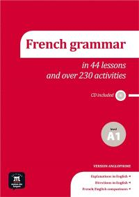 French grammar : in 44 lessons and over 230 activities : level A1