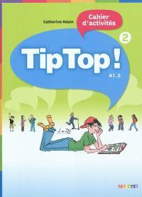 Tip top ! 2, cahier d'activités, A1.2