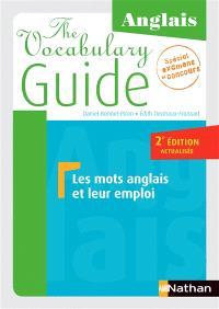 The vocabulary guide, anglais : les mots anglais et leur emploi : spécial examens et concours
