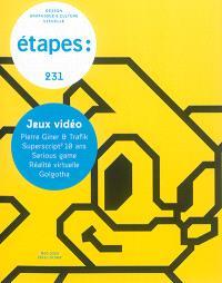 Etapes : design graphique & culture visuelle. n° 231, Jeux vidéo