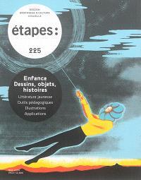 Etapes : design graphique & culture visuelle. n° 225, Enfance : dessins, objets, histoires