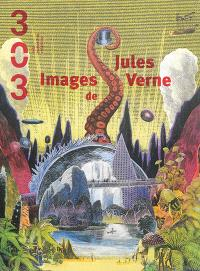 Trois cent trois-Arts, recherches et créations. n° 134, Images de Jules Verne
