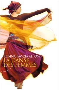 La danse des femmes : rituels et pouvoirs de guérison de la danse orientale