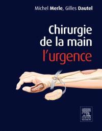 Chirurgie de la main. Volume 1, L'urgence