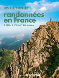 Les plus belles randonnées en France : à pied, à vélo et en kayak