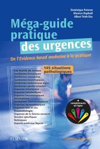 Méga-guide pratique des urgences : de l'evidence based medecine à la pratique