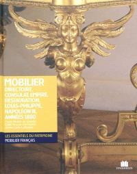 Mobilier Directoire, Consulat, Empire, Restauration, Louis-Philippe, Napoléon III, années 1880