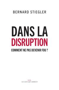 Dans la disruption : comment ne pas devenir fou ?