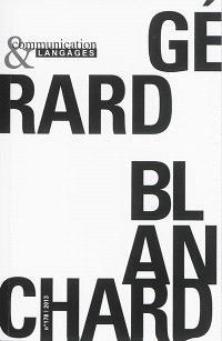 Communication & langages. n° 178, Gérard Blanchard