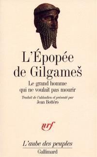 L'Epopée des Gilgames : le grand homme qui ne voulait pas mourir