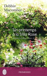 Retour à Cedar Cove. Volume 2, Un printemps à la villa Rose