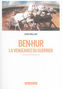 Ben-Hur : la vengeance du guerrier