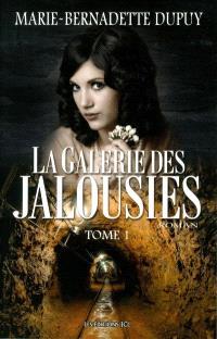 La galerie des jalousies. Volume 1