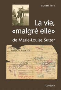 La vie malgré elle de Marie-Louise Sutter
