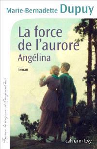 Angélina, La force de l'aurore