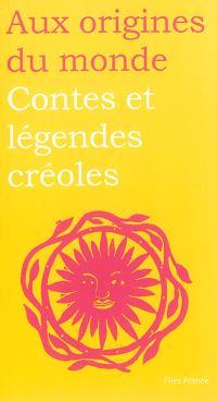 Contes et légendes créoles de Guadeloupe, Guyane, Haïti et Martinique