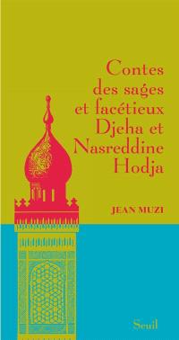 Contes des sages facétieux : Djeha et Nasreddine Hodja