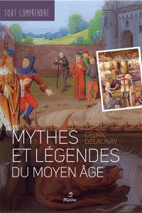 Mythes et légendes du Moyen Age