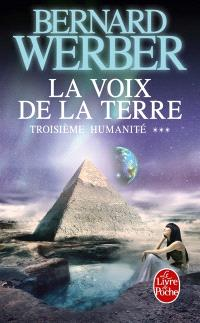 Troisième humanité. Volume 3, La voix de la Terre