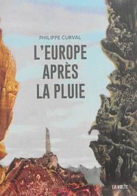 L'Europe après la pluie : trois romans