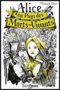 Alice au pays des morts-vivants. Volume 1