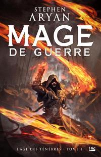 L'âge des ténèbres. Volume 1, Mage de guerre