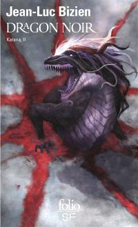 Katana. Volume 2, Dragon noir