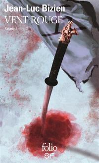 Katana. Volume 1, Vent rouge
