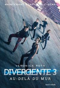 Divergente. Volume 3, Au-delà du mur