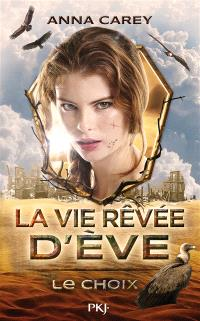 La vie rêvée d'Eve. Volume 2, Le choix