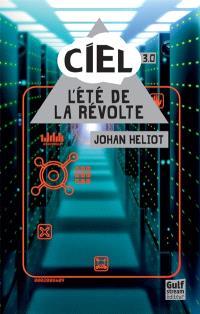 C.I.E.L.. Volume 3, L'été de la révolte