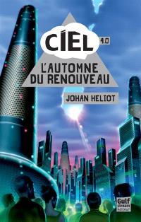 C.I.E.L.. Volume 4, L'automne du renouveau
