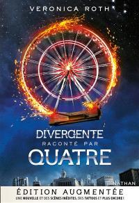 Divergente, Divergente raconté par Quatre