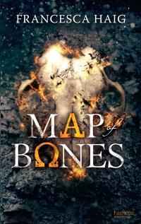 Fire sermon : ils sont nés ensemble, ils mourront ensemble. Volume 2, Map of bones