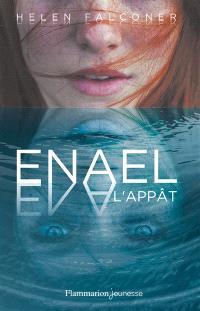 Enael. Volume 1, L'appât
