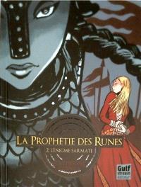 La prophétie des runes. Volume 2, L'énigme sarmate
