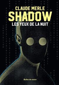 Shadow. Volume 1, Les yeux de la nuit