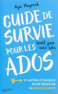 Guide de survie pour les ados écrit par une ado