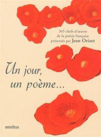 Un jour, un poème... : 365 chefs-d'oeuvre de la poésie française