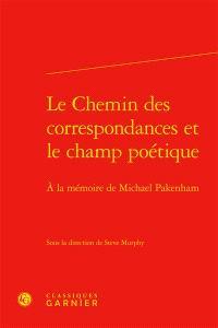 Le chemin des correspondances et le champ poétique : à la mémoire de Michael Pakenham