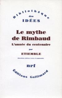 Le mythe de Rimbaud. Volume 4, L'année du centenaire