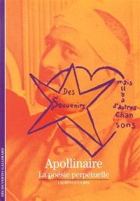 Apollinaire : la poésie perpétuelle