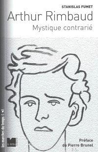 Arthur Rimbaud, mystique contrarié