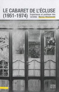 Le cabaret de l'Ecluse (1951-1974) : expérience et poétique des variétés