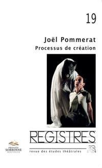 Registres. n° 19, Joël Pommerat : processus de création