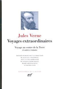 Voyages extraordinaires, Voyage au centre de la Terre : et autres romans