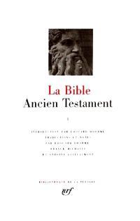 La Bible, Volume 1, Ancien Testament, La Loi ou le Pentateuque : livres historiques