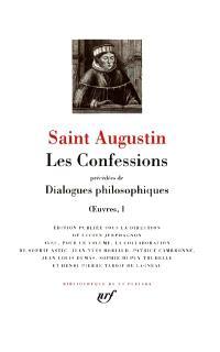 Oeuvres. Volume 1, Les Confessions; Précédé de Dialogues philosophiques