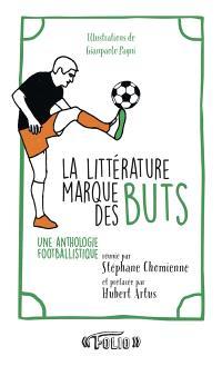 La littérature marque des buts : une anthologie footballistique