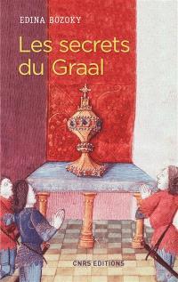 Les secrets du Graal : introduction aux romans médiévaux français du Graal